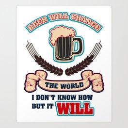 the world  - I love beer Art Print