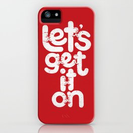 Let's Get it On iPhone Case