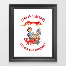 Time Is Fleeting — Get Off The Internet! Framed Art Print