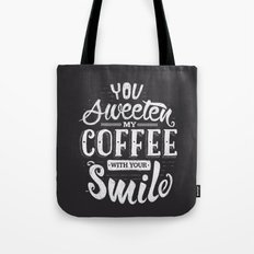 You sweeten my coffee with your smile Tote Bag