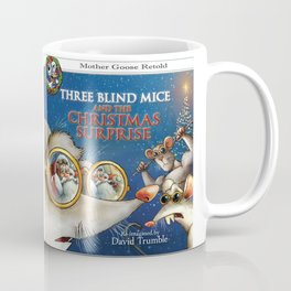 """""""Three Blind Mice and the Christmas Surprise"""" (Mother Goose Retold-Front cover) Coffee Mug"""