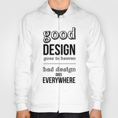 Good Design goes to Heaven, Bad Design goes Everywhere Hoody