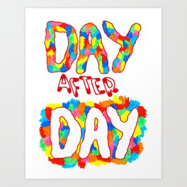 day after day Art Print