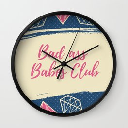 Bad ass babes club quote Wall Clock