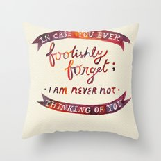 Just In Case You Ever Forget Throw Pillow