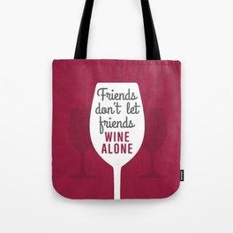 Wine Alone Tote Bag