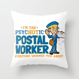 I'm the Hot Postal Worker Throw Pillow