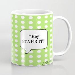 Hey Stop It Coffee Mug