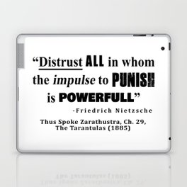 Distrust ALL in whom the impulse to punish is powerfull Laptop & iPad Skin