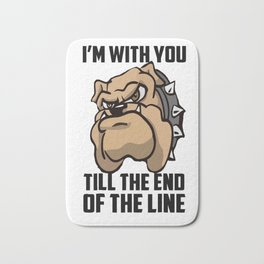 I'm with you till the end of the line Bath Mat