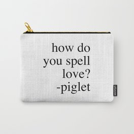 Pooh/piglet quote (1 of 2) Carry-All Pouch
