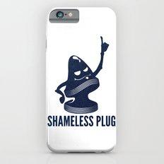 Shameless Plug iPhone 6s Slim Case