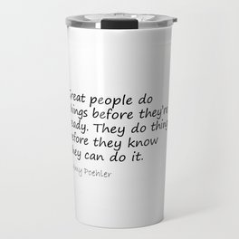 Amy Poehler Quote - Great People Travel Mug
