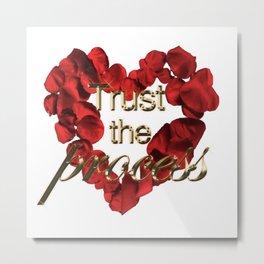 The Bachelor   Trust the Process Metal Print