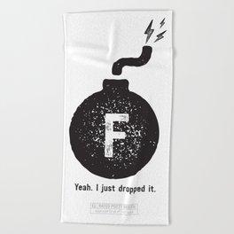 """""""F"""" BOMB Beach Towel"""