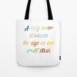 Lady Never Discusses Size of Her Craft Stash design Tote Bag