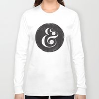 ampersand Long Sleeve T-shirts featuring AMPERSAND by Matthew Taylor Wilson