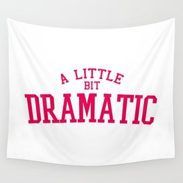 A Little Bit Dramatic, Quote Wall Tapestry