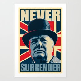 Winston Churchill Never Surrender Art Print
