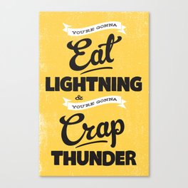 Eat Lightning & Crap Thunder Canvas Print