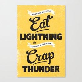 Eat Lightning & Crap Thunder Canvas Print