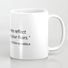 May your choices reflect your hopes, not your fears. Coffee Mug