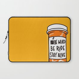 Be Weird, be rude stay alive Laptop Sleeve