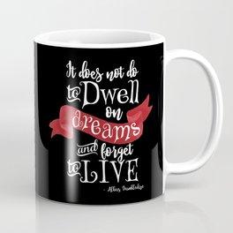Dwell on Dreams - Black Coffee Mug