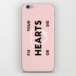 Fix Your Hearts or Die iPhone Skin