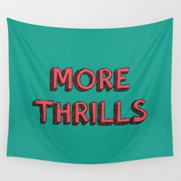 More Thrills Wall Tapestry