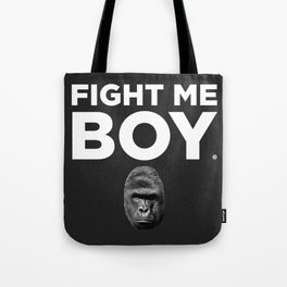 Fight Me Boy (Harambe) Tote Bag