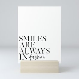 PRINTABLE Art, Smiles Are Always In Fashion, Inspirational Quote,Smile More,Smile Sign,Happy Quote,T Mini Art Print