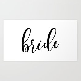 Black and White Bride Typography Script Wedding Design Art Print