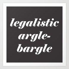 Legalistic Argle-Bargle Art Print