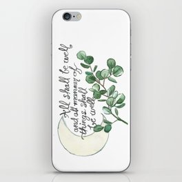 All Shall Be Well iPhone Skin