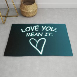 Love you. Mean it. Rug
