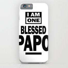 Mens I Am One Blessed Papo Fathers Day Gift iPhone Case