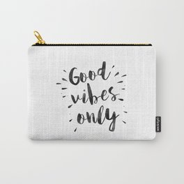 good vibes only,office decor,home decor,home sign,wall art,quote prints,positive,inspirational Carry-All Pouch