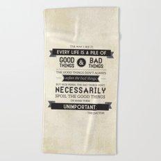 Good Things & Bad Things Beach Towel