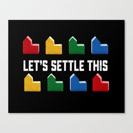 LET'S SETTLE THIS Settlers of Catan Game Canvas Print