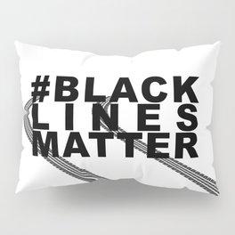 #BLACKLINESMATTER Pillow Sham