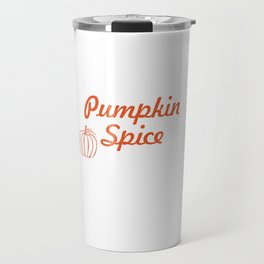 Autumn Means Pumpkin Spice and Everything Nice T-Shirt Travel Mug