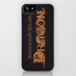 Everyone Needs Their Own Dragon iPhone Case