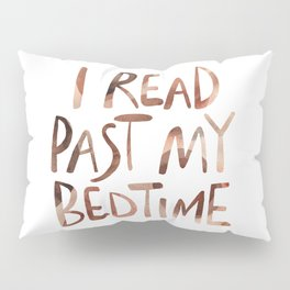 I read past my bedtime - Earthy colors Pillow Sham