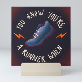 You Know You're a Runner When Mini Art Print