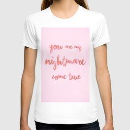 Nightmare Come True Quote T-shirt