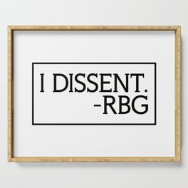 I Dissent, Ruth Bader Ginsburg, RBG, notorious RGB Serving Tray