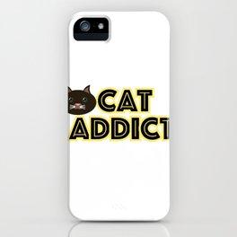 Cat addict iPhone Case