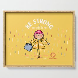 Be strong even under the rain Serving Tray