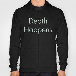 Death Happens Hoody